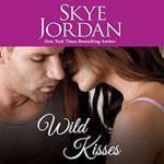Wild Kisses by Skye Jordan