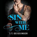 Sin With Me by J.T. Geissinger