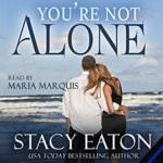 You're Not Alone by Stacy Eaton