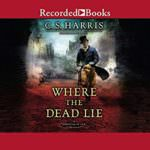 Where the Dead Lie by C.S Harris
