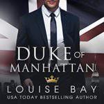 Duke of Manhattan by Louise Bay