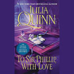 To Sir Phillip With Love by Julia Quinn