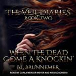 When the Dead Come a Knockin' by B.L. Brunnemer