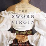 The Sworn Virgin by Kristopher Dukes