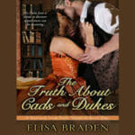 The Truth About Cads and Dukes by Elisa Braden