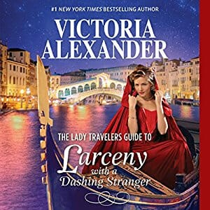 The Lady Traveler's Guide to Larceny with a Dashing Stranger by Victoria Alexander
