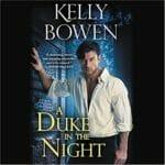 A Duke in the Night by Kelly Bowen