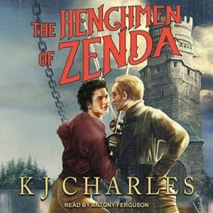 The Henchmen Of Zenda By KJ Charles